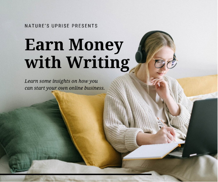 Nature's Uprise Presents Earn Money with Writing
