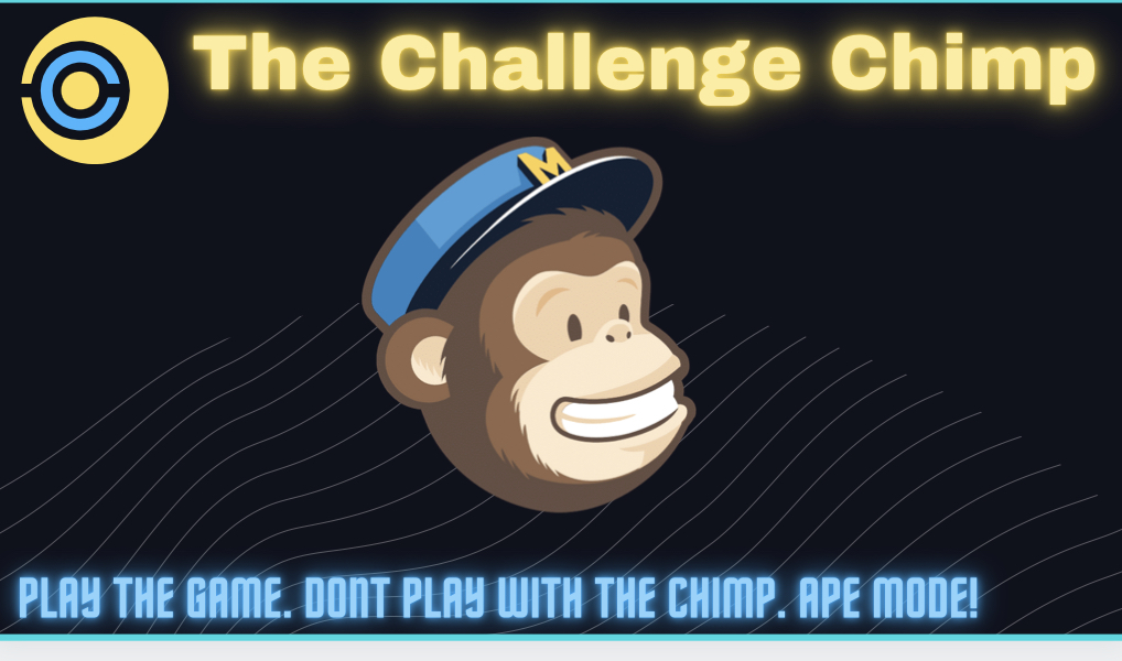 The Chimp Challenges