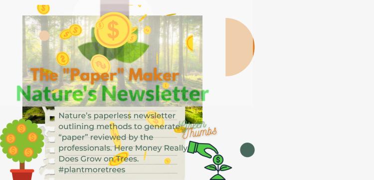 "The ""Paper"" Maker, Nature's Newsletter"